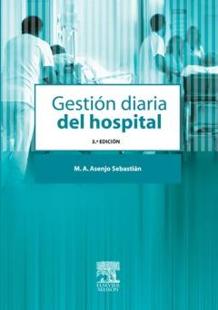 Dr. Miguel Angel Asenjo Sebastián: Gestión diaria del hospital